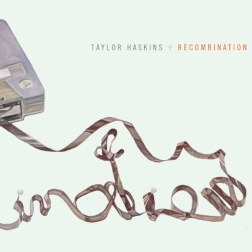 Taylor Haskins - Recombination