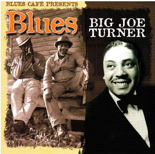 Blues Cafe Presents Big Joe Turner [Import]