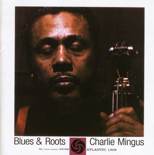 Charles Mingus - Blues&Roots [Import]