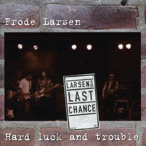 Hard Luck & Trouble