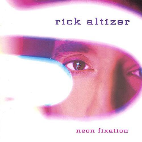 Rick Altizer - Neon Fixation