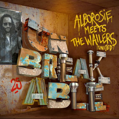 Alborosie - Unbreakable - Alborosie Meets the Wailers United