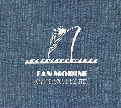 Fan Modine - Gratitude For The Shipper