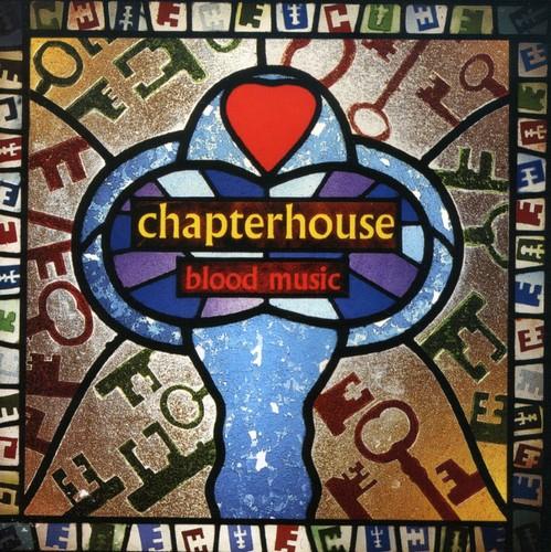 Chapterhouse - Blood Music [Import]