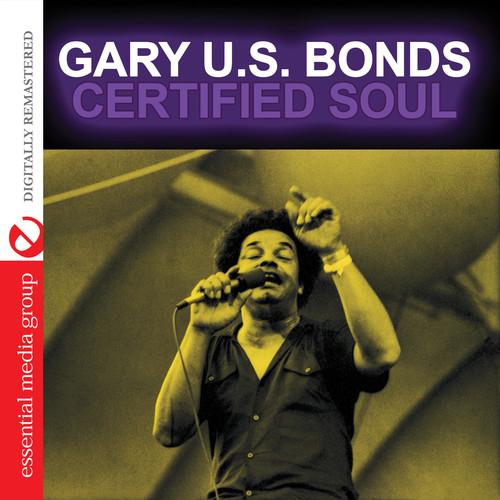 Gary U.S. Bonds - Certified Soul