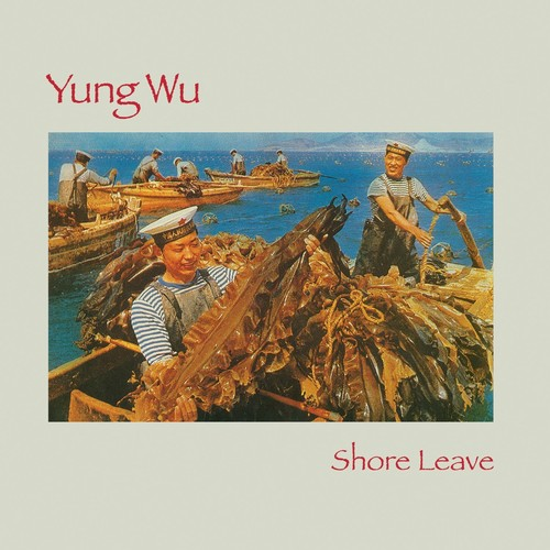 Yung Wu - Shore Leave [Record Store Day]
