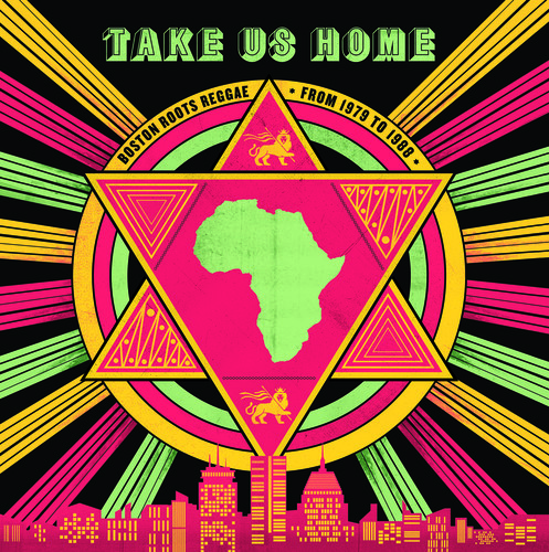 Take Us Home: Boston Roots Reggae From 1979 to 1988 (Various Artists)
