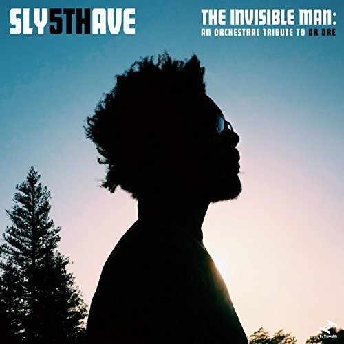 Sly5thave - The Invisible Man: An Orchestral Tribute To Dr. Dre