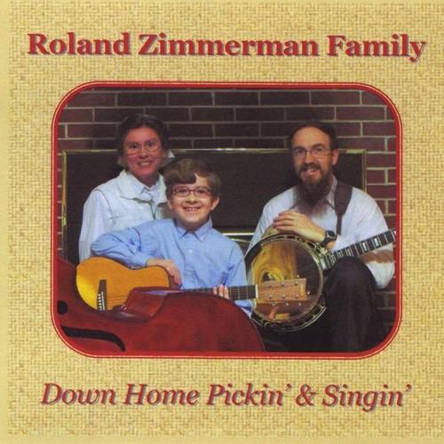 Roland Zimmerman Family - Down Home Pickin' & Singin'
