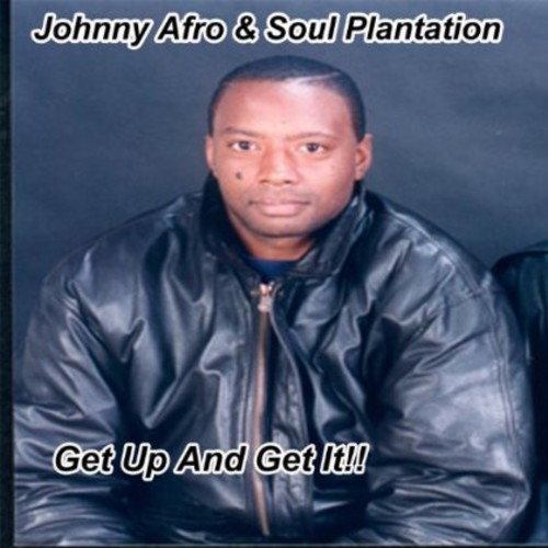 Johnny Afro - Get Up & Get It