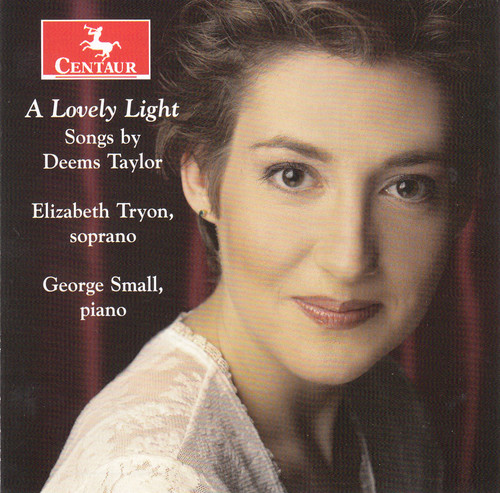Lovely Light - Songs By Deems Taylor