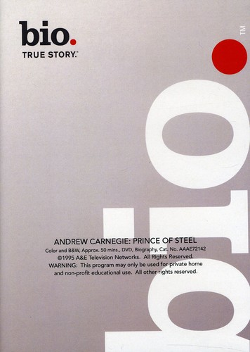 Biography - Andrew Carnegie: Prince of Steel
