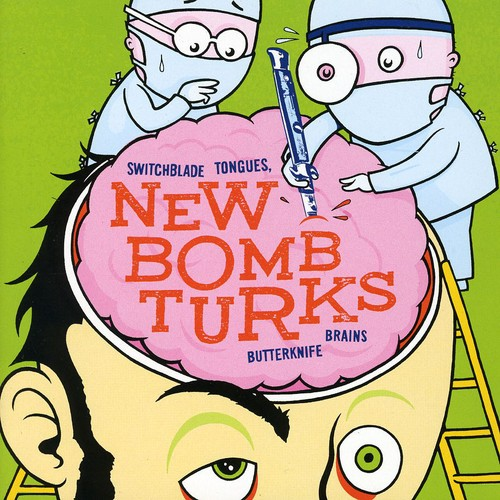 New Bomb Turks - Switchblade Tongues and Butterknife Brains