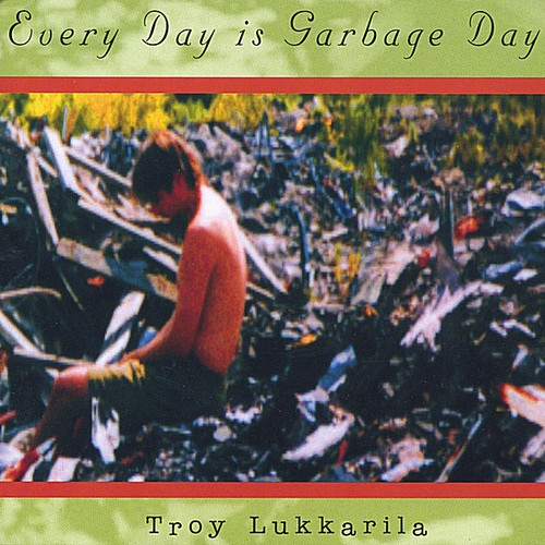 Every Day Is Garbage Day