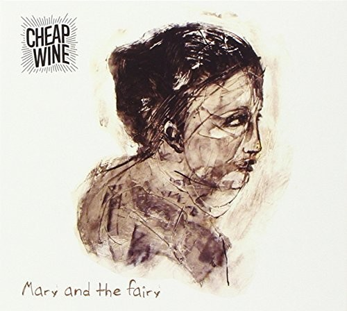 Cheap Wine - Mary and The Fairy