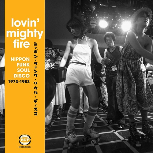 Lovin Mighty Fire Nippon Funk/Soul/Disco 73-83 - Lovin Mighty Fire: Nippon Funk/Soul/Disco 73-83