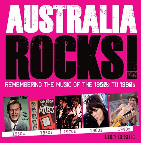 - Australia Rocks: Remembering the Music of the 1950s to 1990s