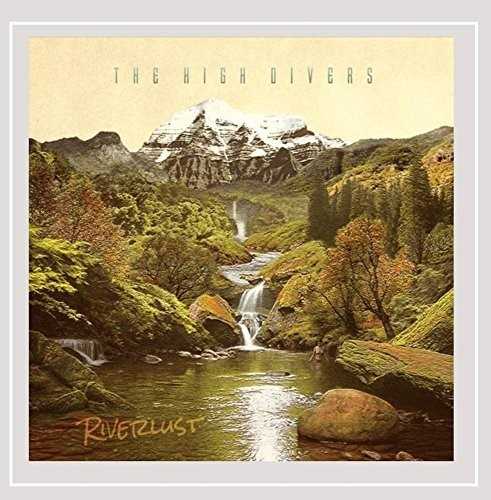 The High Divers - Riverlust