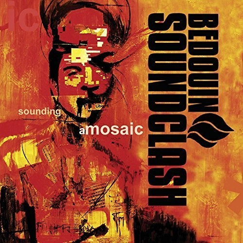 Bedouin Soundclash - Sounding A Mosaic [Vinyl]