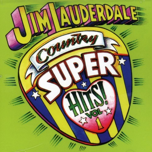 Jim Lauderdale - Vol. 1-Country Super Hits