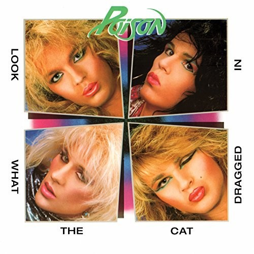 Poison -  Look What The Cat Dragged In [Limited Edition LP]