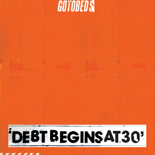 The Gotobeds - Debt Begins At 30 [LP]