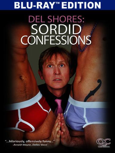 Del Shores: Sordid Confessions