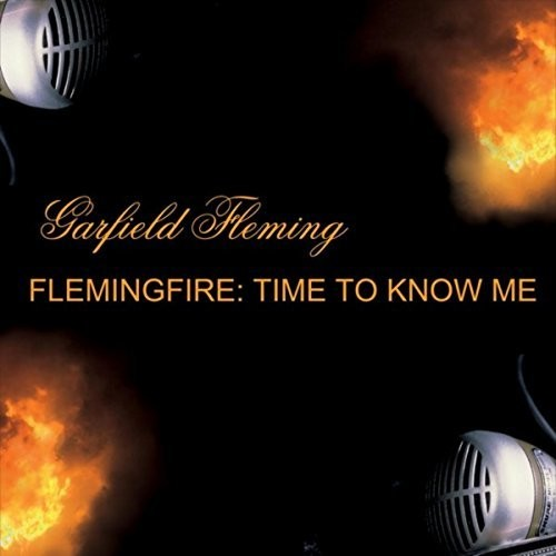 Garfield Fleming - Flemingfire: Time To Know Me
