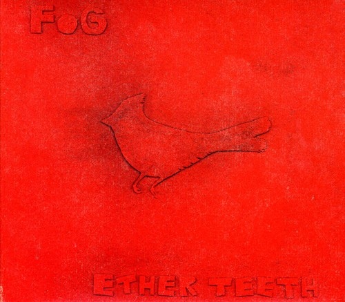 Fog - Ether Teeth