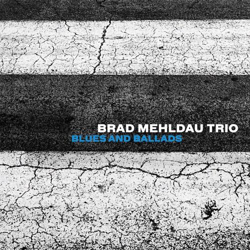 The Brad Mehldau Trio - Blues And Ballads