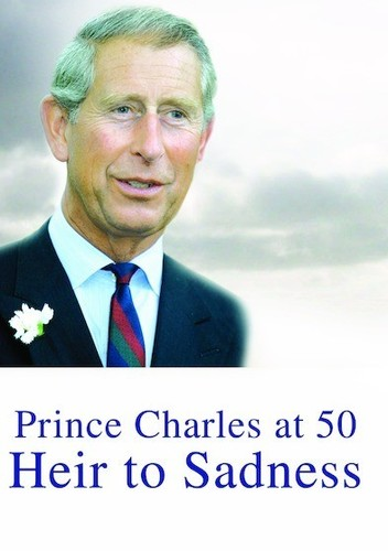 Prince Charles at 50 Heir to Sadness