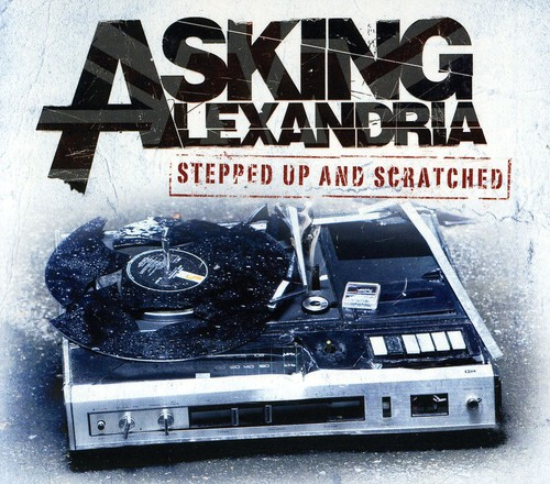 Asking Alexandria - Stepped Up And Scratched