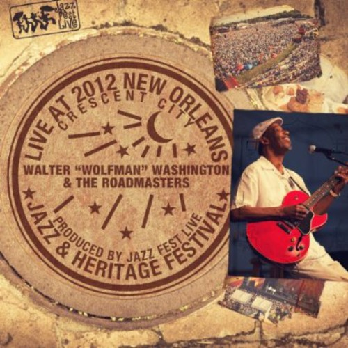 Walter 'Wolfman' Washington - Live at Jazzfest 2012