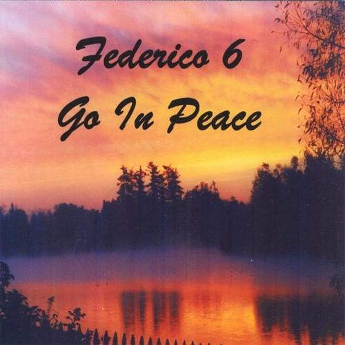 Federico 6 Go in Peace