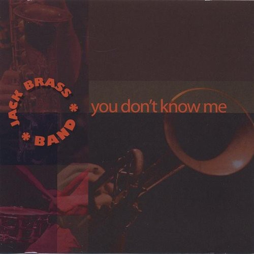 Jack Brass Band - You Don't Know Me