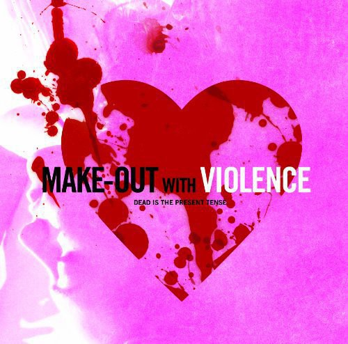 Make-Out With Violence [With DVD] [With Poster] [Limited Edition]