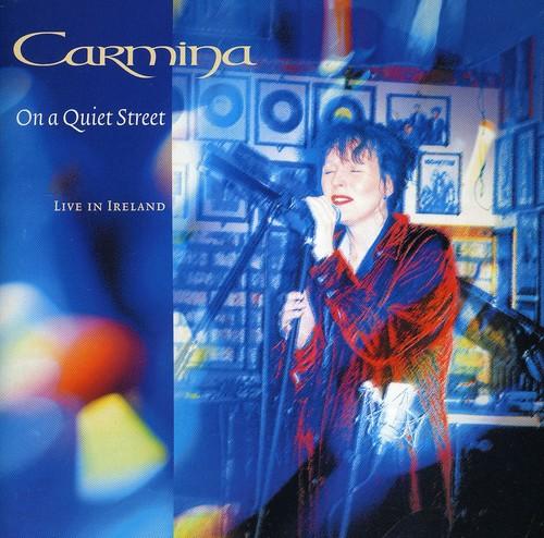 On A Quiet Street: Carmina, Live In Ireland