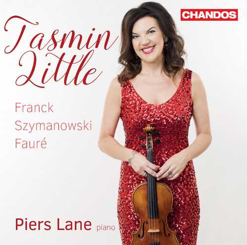TASMIN LITTLE - Franck, Fauré & Szymanowski: Works For Violin & Piano