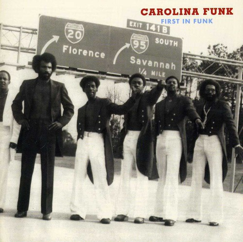 Carolina Funk First In Funk - Carolina Funk: First In Funk