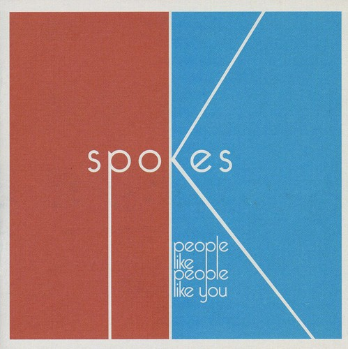 Spokes - People Like People Like You