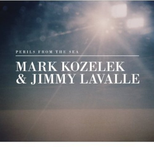 Mark Kozelek & Jimmy Lavalle - Perils From The Sea