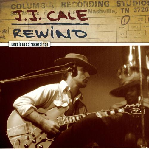 J.J. Cale: Rewind the Unreleased Recordings