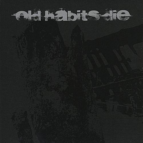 Old Habits Die