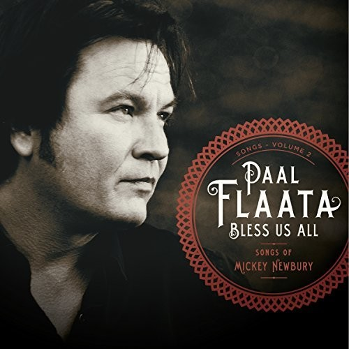 Paal Flaata - Bless Us All-The Songs of Mickey Newbury