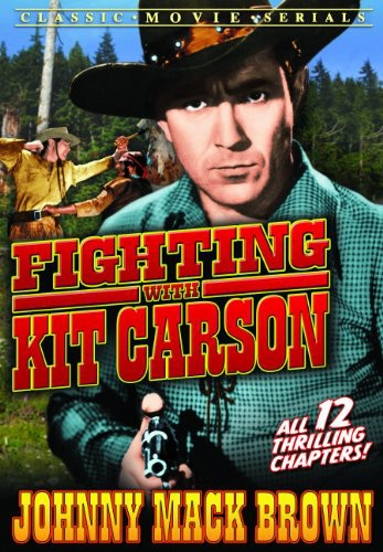 Fighting With Kit Carson: Serial Chapters 1-12