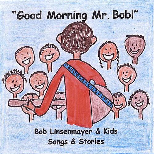 Good Morning Mr. Bob!