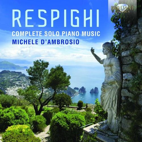 Respighi: Complete Solo Piano Music