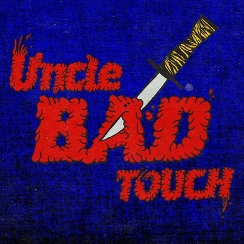 Uncle Bad Touch