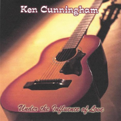 Cunningham, Ken : Under the Influence of Love