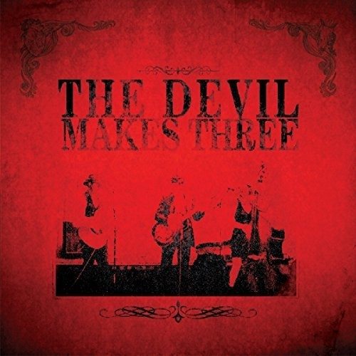 The Devil Makes Three - Devil Makes Three (Uk)